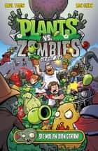 Plants vs. Zombies - Sie wollen dein Gehirn ebook by Paul Tobin, Andreas Schindlbeck, Ron Chan