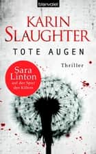 Tote Augen - Thriller ebook by Karin Slaughter, Klaus Berr
