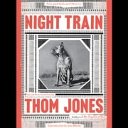 Night Train - New and Selected Stories audiobook by Thom Jones