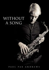 Without A Song ebook by paul pax andrews