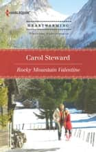 Rocky Mountain Valentine ebook by Carol Steward