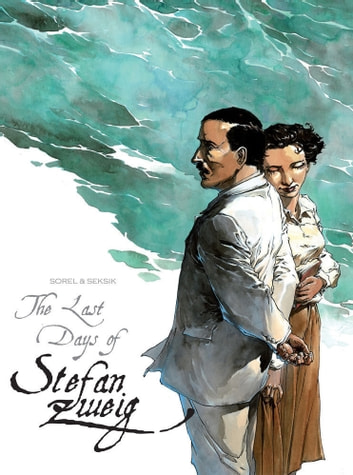 The Last Days Of Stefan Zweig ebook by Laurent Seksik,Guillaume Sorel