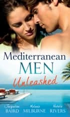 Mediterranean Men Unleashed: The Billionaire's Blackmailed Bride (Red-Hot Revenge, Book 18) / The Venadicci Marriage Vengeance (Latin Lovers, Book 29) / The Blackmail Baby (Mills & Boon M&B) ebook by Jacqueline Baird, Melanie Milburne, Natalie Rivers
