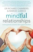 Mindful Relationships ebook by Dr Richard Chambers,Margie Ulbrick