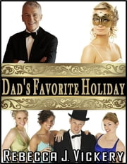 Dad's Favorite Holiday ebook by Rebecca J Vickery