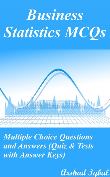 Business Statistics MCQs Multiple Choice Questions And Answers Quiz Tests With Answer Keys