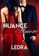 Nuance d'amore eBook by Ledra