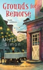 Grounds for Remorse eBook by Misty Simon