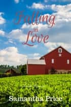 Amish Romance: Falling in Love - Inspirational Romance ebook by Samantha Price