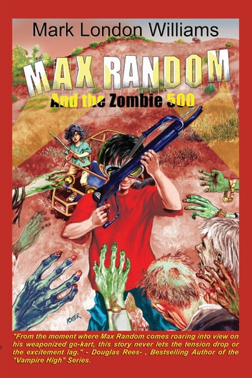 Max Random And The Zombie 500 ebook by Mark London Williams