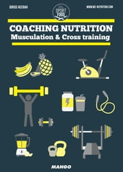 Coaching nutrition - Musculation & Cross training ebook by Idriss Heerah