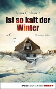 Ist so kalt der Winter - Nordsee-Krimi ebook by Nina Ohlandt