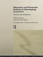 Monetary and Financial Policies in Developing Countries - Growth and Stabilization ebook by Anis Chowdhury,Akhtar Hossain