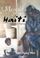 Memories Of Haiti - Lessons in Coping ebook by Edith Young West