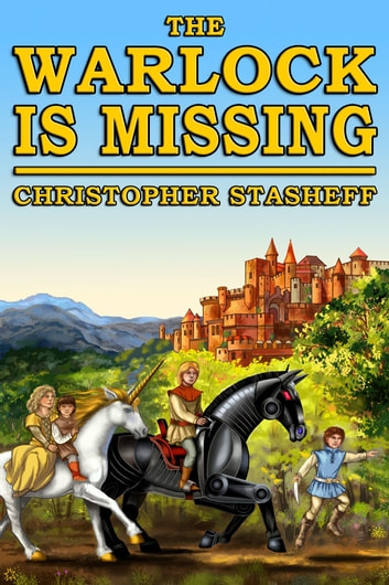 The Warlock Is Missing ebook by Christopher Stasheff