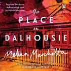 The Place on Dalhousie audiobook by Melina Marchetta