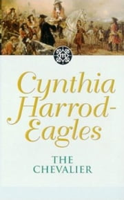 The Chevalier - The Morland Dynasty, Book 7 ebook by Cynthia Harrod-Eagles