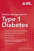 Medical Management of Type 1 Diabetes ebook by Francine R. Kaufman