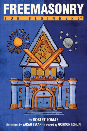 Freemasonry For Beginners ebook by Robert Lomas