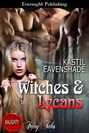Witches and Lycans ebook by Kastil Eavenshade