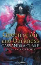 Queen of Air and Darkness - Die Dunklen Mächte 3 ekitaplar by Cassandra Clare, Franca Fritz, Heinrich Koop