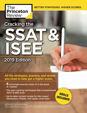 Cracking the SSAT & ISEE, 2019 Edition - All the Strategies, Practice, and Review You Need to Help Get a Higher Score ebook by Princeton Review