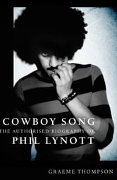 Cowboy Song - The Authorised Biography of Philip Lynott ebook by Graeme Thomson