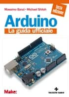 Arduino ebook by Massimo Banzi,Michael Shiloh