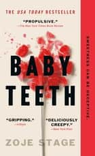 Baby Teeth - A Novel ebook by