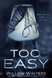 Too Easy ebook by Willow Winters