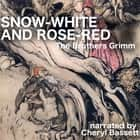 Snow-White and Rose-Red audiobook by Brothers Grimm