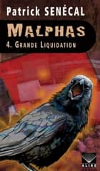 Malphas 4. Grande Liquidation ebook by Patrick Senécal