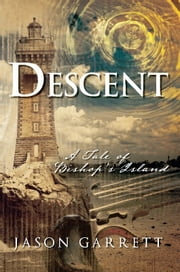 Descent - A Tale of Bishop's Island ebook by Jason Garrett