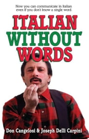 Italian Without Words ebook by Don Cangelosi,Joseph Delli Carpini