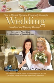 How to Open & Operate a Financially Successful Wedding Consultant and Planning Business ebook by Jr, John N Peragine