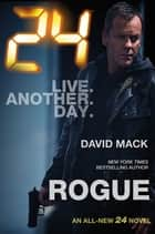 24: Rogue - A 24 Novel ebook by David Mack