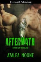 Aftermath ebook by Azalea Moone