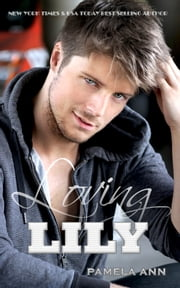 Loving Lily (Lily's Mistake) ebook by Pamela Ann
