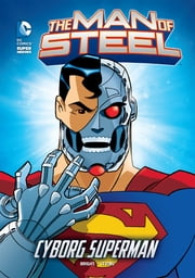 The Man of Steel: Cyborg Superman ebook by J.E. Bright,Tim Levins