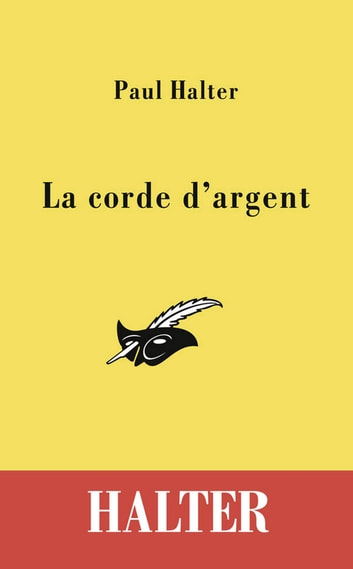 La corde d'argent ebook by Paul Halter