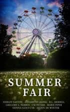Summer Fair ebook by Annabeth Leong, Gregory Norris, R.L. Merrill,...