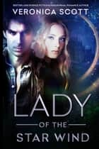 Lady of the Star Wind ebook by Veronica Scott