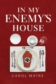 In My Enemy's House ebook by Carol Matas