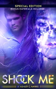 Shock Me: Special Edition ebook by Ashley C. Harris