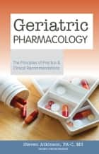 Geriatric Pharmacology ebook by Steven Atkinson PA-C MS