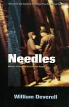 Needles ebook by William Deverell
