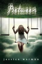 Between ebook by Jessica Warman