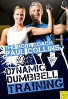 Dynamic Dumbbell Training ebook by