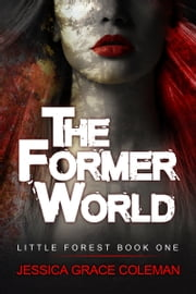 The Former World ebook by Jessica Grace Coleman