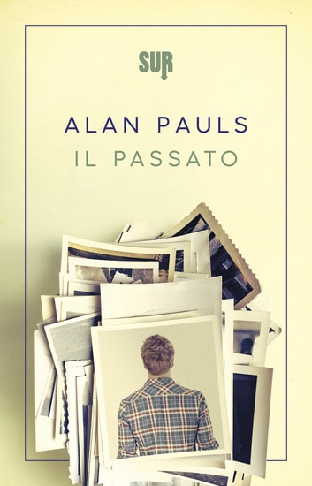 Il passato ebook by Alan Pauls